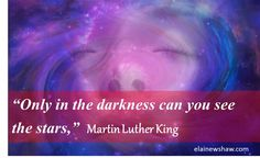 Beautiful visuals to uplift and and motivate, and provide positivity and inspiration Motivational Quotes, Inspirational Quotes, Martin Luther King, Motivate Yourself, Darkness, About Me Blog, Positivity, Thoughts, Stars