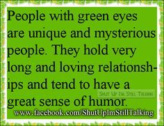 I have blue-green eyes and the description that I pinned for people with blue eyes and this description combined describe me pretty well. People With Green Eyes, Girl With Green Eyes, Green Eyed People, Eye Facts, Weird Facts, Strange Facts, Green Eye Quotes, Quotes About Green Eyes, Green Eyes Facts