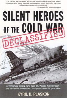 Silent Heroes of the Cold War: The Mysterious Military Plane Crash on A Nevada Mountain Peak - and the Families Who Endured an Abyss of Silence for Generation World History Facts, Man Cold, Nevada Mountains, War Photography, Cold War, World War Ii, Books To Read, Aviation, Mystery