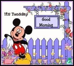 Its Tuesday Good Morning