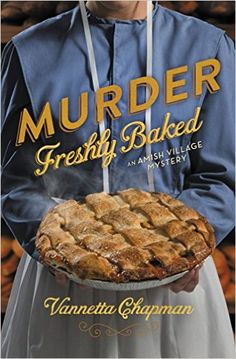 Murder Freshly Baked (An Amish Village Mystery Book 3) - Kindle edition by Vannetta Chapman. Religion & Spirituality Kindle eBooks @ Amazon.com.