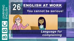 Complaining – 26 – English at Work tells you how to complain