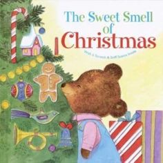The Sweet Smell of Christmas - this was my absolute favorite Christmas book as a child.