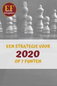 Bepaal een strategie voor 2020 voor jouw bedrijf, met deze 7 strategische punten in het achterhoofd. , , , #strategie #planning #focus #delegeren #efofficemanagement Time Management, Convenience Store, Planning, Marketing, Convinience Store
