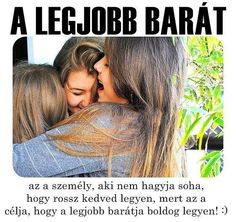 A legjobb barát... Bff Quotes, Tumblr Quotes, Qoutes, Motivational Quotes, Best Friens, Mom Day, Bff Goals, Best Friends Forever, Friend Birthday