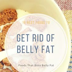 10 Best Foods to Get Rid of Belly Fat