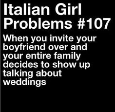 Italian girl problems (I'm pretty sure this is how I got John to marry me...)