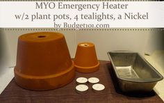 DIY Flower Pot Heater- Power go out unexpectedly in your area? Here's a very simple, dirt cheap homemade heater made out of Flower pots and tealights that you can put together in under 5 minutes flat- and here's the kicker, It Actually WORKS. (Click on photo for directions)