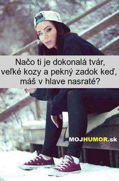 Radšej niečo ako n. True Words, Bff, Quotations, Haha, Thats Not My, Humor, Mood, Memes, Funny