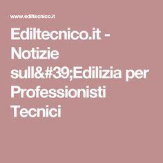 Ediltecnico.it - Notizie sull'Edilizia per Professionisti Tecnici