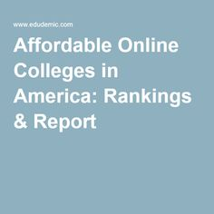 Affordable Online Colleges in America: Rankings & Report