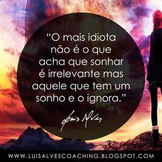 "PENSAMENTO DO DIA  Você ignora os seus sonhos? Partilhe a sua experiência nos comentários.  QUOTE OF THE DAY IN ENGLISH: ""The dumbest is not the one who thinks dreaming is irrelevant but the one who has a dream and ignores it."" - LUIS ALVES  #LuisAlvesFrases #PensamentoDoDia #FraseDoDia #Sonhos"