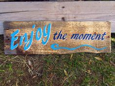 Enjoy the Moment, Inspirational Rustic Quote Sign Rustic Wooden Sign - Perfect for any decor and accent to any room. Little reminders around your home to motivate, inspire and remind you of all the bl  #inspirationalquotes