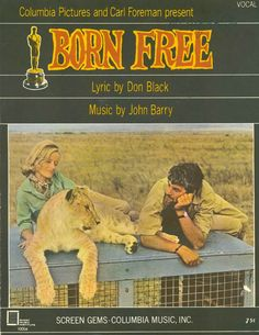 'Born Free' (1966) British drama film starring Virginia McKenna and Bill Travers in the true life story of Joy Adamson and her husband, Kenya game warden George Adamson who raise Elsa, a lion cub. When Elsa approaches maturity, Joy determines she must re-educate Elsa to living in the wild so that the lioness can return to a free life. Based upon Joy Adamson's 1960 book 'Born Free'. Its musical score by John Barry, won numerous awards and still brings tears to my eyes when I hear it.