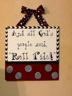 Roll Tide Roll! Craft by CharityGoodwin