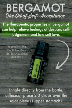 Bergamot, The Oil of Self- Acceptance   Go to www.thepaleomama.com/essential-oils to get started using essential oils!