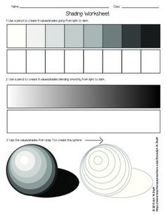 This is a great exercise for students in grades 2-6 as a precursor to any lesson on shading with a pen or pencil. Introduce the shading technique of value by pressing and lightening up on the pencil. Students should fill in the values of the shading bar and the gradient bar. They should also use those values to fill in the shades of the sphere