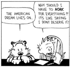 Hobbes Deep - Why should I have to work? It's like saying I don't deserve it.