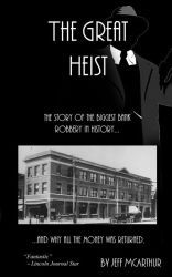 The Great Heist - The Story of the Biggest Bank Robbery in History: And Why All the Money Was Returned by Jeff McArthur | Paperback | Barnes & Noble®