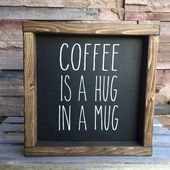 Coffee Is A Hug In A Mug - Hug In a Mug Wood Sign - Coffee Bar Sign - Farmhouse Style Sign - Rae Dunn Inspired Decor - Fixer Upper Style - adrianna Coffee Bar Signs, Coffee Bar Home, Home Coffee Stations, Coffee Shop, Coffee Bar Party, Fixer Upper Style, Chalkboard Art, Coffee Quotes, Wooden Signs