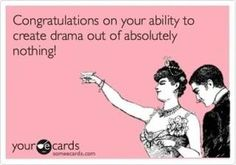 Drama, drama, drama! I hate it! I don't talk about you so keep my name out of your mouth if all your going to do is talk shit! Can't people just live their own lives and not worry about what others are doing? #justsayin couldn't have said it better!!!
