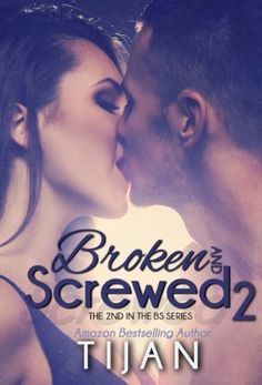 Broken and Screwed 2 (The BS Series) by Tijan, http://www.amazon.com/dp/B00EUSAW3S/ref=cm_sw_r_pi_dp_1g8hsb1QZBSP5