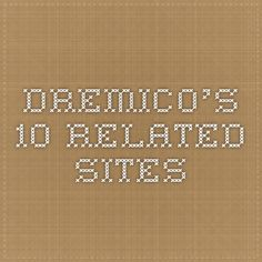 Dremico's 10 Related sites