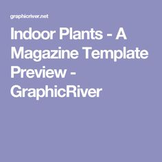 Indoor Plants - A Magazine Template Preview - GraphicRiver