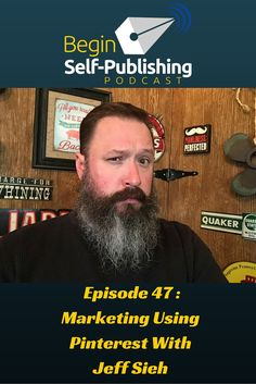 Begin Self-Publishing Podcast Episode 47 : Marketing Using Pinterest With Jeff Sieh