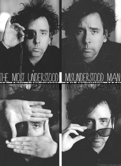 Tim Burton - the most understood misunderstood man.