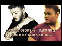 James Arthur - Imposibble Cover By Arnold Glowsky - YouTube