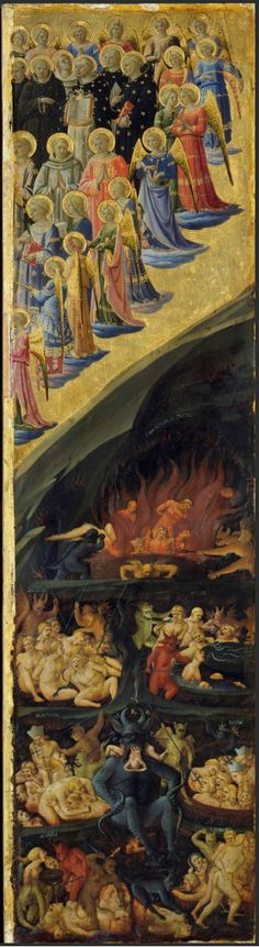 Fra Angelico 1387 – 1455     Hell be good or  you will wind up in hell, i don't actually know that, but be good anyway.
