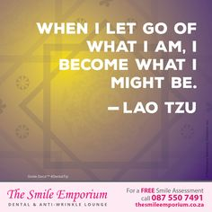 When I let go of what I am, I become what I might be. www.thesmileemporium.co.za ‪#‎SmileDocs‬ ‪#‎SmileDeals‬ ‪#‎DrSherylSmithies‬ ‪#‎southafrica‬ ‪#‎Durban‬ ‪#‎MusgraveRoad‬ ‪#‎thesmileemporium‬ ‪#‎dentalpractice‬ ‪#‎confidence‬ ‪#‎cosmeticdentistry‬ ‪#‎dentaljob‬ ‪#‎tmj‬ ‪#‎dentistryservices‬ ‪#‎implantdentistry‬ ‪#‎invisalign‬ ‪#‎zoomwhitening‬ ‪#‎dentalcare‬ ‪#‎dentalfiller‬ ‪#‎preventivedentalcare‬ ‪#‎dentist‬ ‪#‎cosmetic‬ ‪#‎teeth‬ ‪#‎smile‬