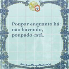 . Wise Quotes, Words Quotes, Wise Words, Sayings, Portuguese Phrases, Portuguese Quotes, Proverbs Quotes, Mosaic Tiles, Funny