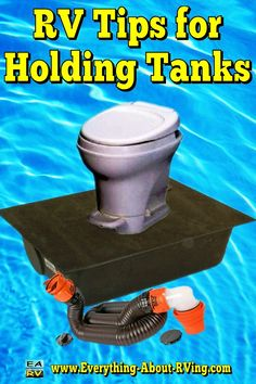 RV Tips for Holding Tanks: Your RV has what is referred to as a gray water…