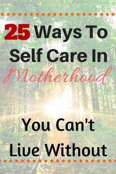 It\'s easy to get lost in motherhood. We all need to make a self care routine right now and there are 25 great ways to make it happen here! I love that these self care ideas are all free and fit perfectly into my busy life.