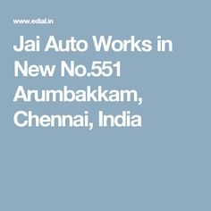Jai Auto Works in New No.551 Arumbakkam, Chennai, India