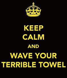 Keep Calm & Wave Your Terrible Towel