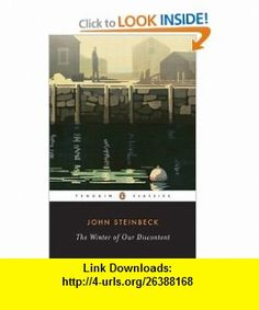 The Winter of Our Discontent (Penguin Classics) (9780143039488) John Steinbeck, Susan Shillinglaw , ISBN-10: 0143039482  , ISBN-13: 978-0143039488 ,  , tutorials , pdf , ebook , torrent , downloads , rapidshare , filesonic , hotfile , megaupload , fileserve