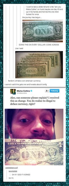 OK SO HERE'S THE THING: I FIRST SAW THIS POST IN THE EARLY DAYS OF MY TUMBLR AND I DIDN'T EVEN NOW WHO WAS MISHA COLLINS OKAY AND NOW IT'S BACK I YOU CAN BE SURE I KNOW WHO THE F*** HE IS AND I'M SO HAPPY I SEE THIS POST AGAIN!!!!!!