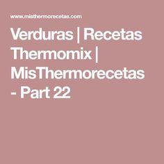 Verduras   Recetas Thermomix   MisThermorecetas - Part 22 Vegetables, Cooking, Dish