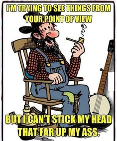 I'm trying to see things from your point of view sarcastic humor Funny Cartoon Quotes, Funny Adult Memes, Funny Jokes For Adults, Funny True Quotes, Cartoon Jokes, Sarcastic Quotes, Funny Cartoons, Looney Tunes Funny, Political Cartoons