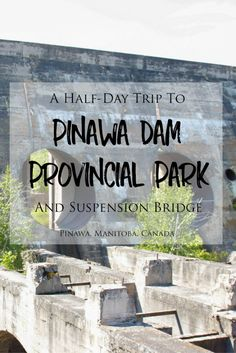 The Pinawa Dam Provincial Park and Suspension Bridge are both beautiful places to spend a day or half-day exploring and admiring the gorgeous natural scenery in eastern Manitoba. They are located o… Visit Canada, Canada Trip, Canada 150, Canadian Travel, Suspension Bridge, Natural Scenery, Day Trip, Travel Goals, Cool Places To Visit