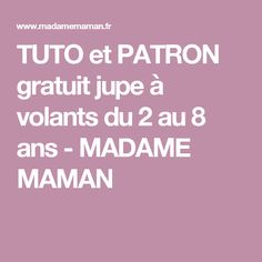 TUTO et PATRON gratuit jupe à volants du 2 au 8 ans - MADAME MAMAN