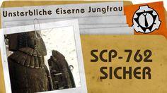 SCP-762: Unsterbliche Eiserne Jungfrau