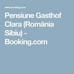 Pensiune Gasthof Clara (România Sibiu) - Booking.com Romania, Seville Spain, Sevilla Spain