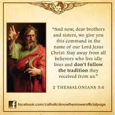 Saint Paul gives emphasis on what to do to those who reject the tradition handed down by the Apostles.