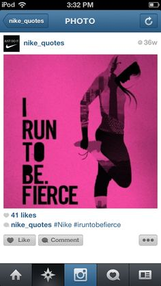 Nike quote Nike Quotes, Motivational Quotes, Ipod, Fierce, Hiking Quotes, Runner Girl, Running Workouts, Fitness Quotes, Nice Body