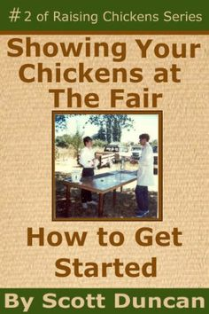 Showing Your Chickens At The Fair (The Raising Chickens Series) by Scott Duncan. $2.99