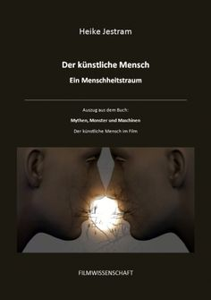 """XinXii-Aktion der Woche: """"Zeig uns dein Buchcover"""" -- Heike Jestram """"Der künstliche Mensch"""" http://www.xinxii.com/der-kunstliche-mensch-ein-menschheitstraum-p-332938.html"""